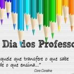 15 de Outubro – Feliz Dia do Professor!